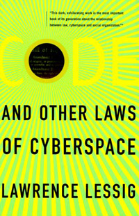 The front cover of Code and Other Laws of Cyberspace by Lawrence Lessig.