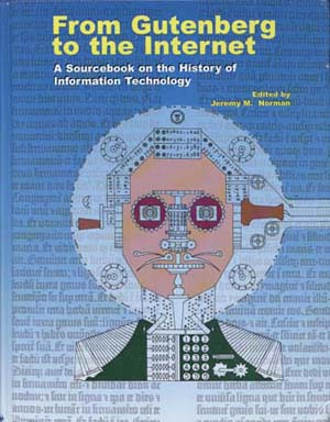 The cover art for From Gutenberg to the Internet: A Sourcebook on the History of Information Technology by Jeremy Norman